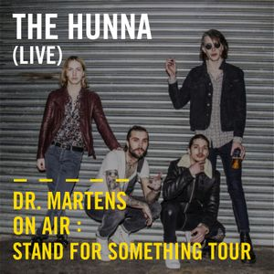 The Hunna (Live) | Dr. Martens On Air: Stand For Something Tour