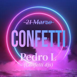 CONFETTI Sesion Pedro L 21/03/2020 #yomequedoencasa