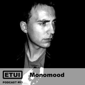 Etui Podcast #03: Monomood