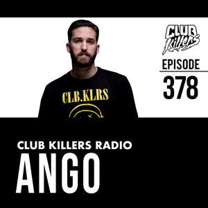 Club Killers Radio #378 - Ango