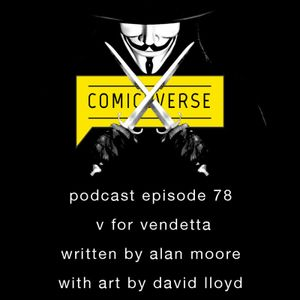 Episode 78: Alan Moore's V FOR VENDETTA