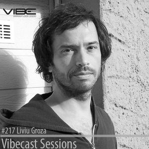 Liviu Groza @ Vibecast Sessions #217 - Vibe FM Romania