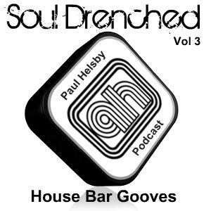 Soul Drenched Vol 3 - House: Bar Grooves