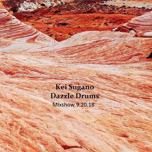 Kei Sugano (Dazzle Drums) Mixshow 9.20.18