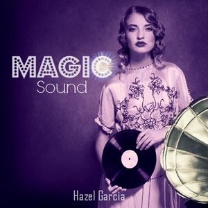 Magic Sound - (Sesion Hazel Garcia)