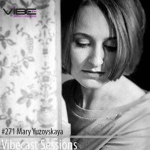 Mary Yuzovskaya @ Vibecast Sessions #271 - Vibe FM Romania