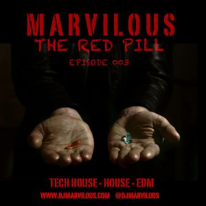 The Red Pill Podcast 003 by Dj Marvilous