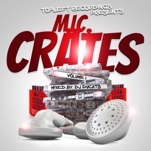 Top Left Recordings Presents: M.I.C. Crates Vol. I - Mixed by Dj Ducats