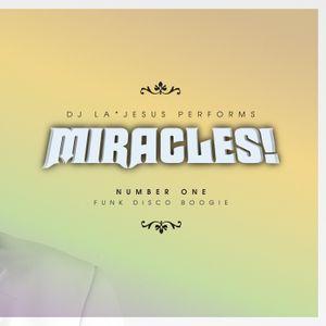 DJ LA*Jesus Performs Miracles! No. 1