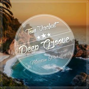 Deep Groove_Podcast (guest mix by Martin Parsley) [reupload]