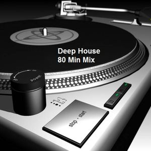 Deep House - 80 Minutes Mix (Deep & Dark)