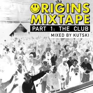Kutski Origins Mixtape - Part 1: The Club