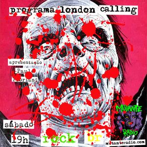 PROGRAMA LONDON CALLING - 58 - Rock BR - (80/90)