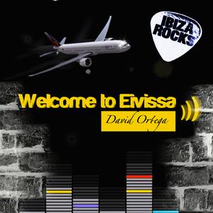David Ortega Welcome to eivissa IBIZA ROCK STAR