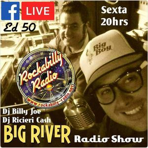 THE BIG RIVER SHOW (ED 50) - DJ BILLY JOE & RICIERI CASH (BRAZIL)