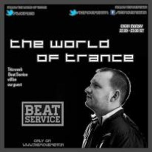 The World Of Trance [Episode 06] (GuestMix By Beat Service)