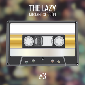 The Lazy Mixtape Session #3 - Luscious Dreamy Fields