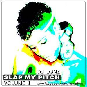 Dj Lonz  - SLAP MY PITCH - Volume 1