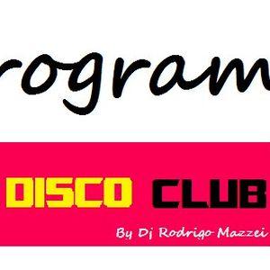PROGRAMA DISCO CLUB 30-08-2012 APRESENTAÇÃO ( ( DJ RODRIGO MAZZEI ) )
