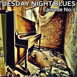 Tuesday Night Blues Episode No. 2