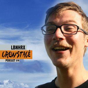 Crewstacé Podcast #4 by LBNHRX