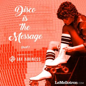 Jay Airiness - Disco Is The Message #1