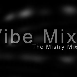 The Mistry Mix- The Vibe Mix :: July 2012