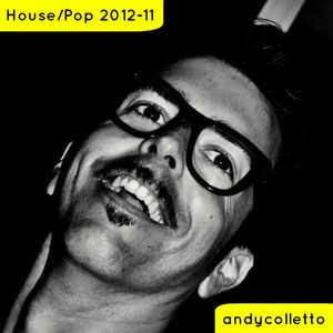 andycolletto house-pop 2012-11