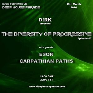 Carpathian Paths - Guest Mix - The Diversity Of Progressive 07 (19th March 2014) Deep House Parade