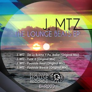 J. MTZ - The Lounge Beats EP Promo Mix