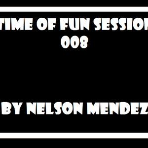 A Time Of Fun Sessions 008