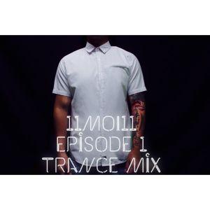 11Moi11 Dj Mix Episode 1: Trance Mix