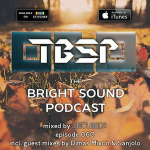 Discussor - The Bright Sound Podcast 060 (feat. Dimas Mixon and Sanjolo)