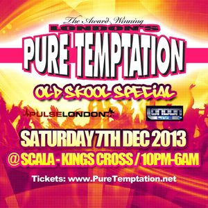 PURE TEMPTATION,Scala Kings Cross 7-12-13,Dj Funky Fingers,Bobby Digital,Mc Perch,gaskin Stunner,Bus