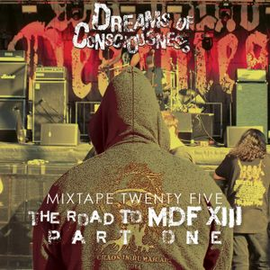 Mixtape 25 - The Road to MDF XIII, Part One