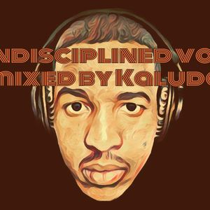 Undisciplined vol 1 mixed by Kaludo