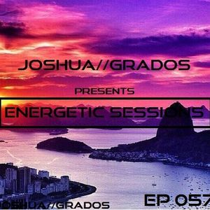 Energetic Sessions 057 Pres By Joshua Grados