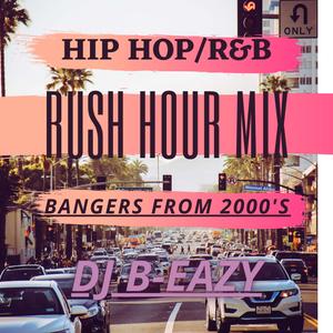 RUSH HOUR MIX | BANGERS FROM 2000'S | HIP HOP | R&B |LL.COOL J,TY$,DR. DRE,50 CENT,BIG PUN, MOB DEEP