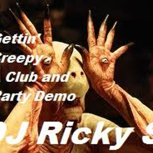 Gettin' Creepy - A Club and Party Demo by DJ Ricky S