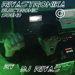 RIVASTRONIKA Electronic Sound by Dj Rivas RES054 Podcast with Juan Tamayo