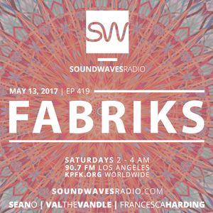 Episode 419 - Fabriks Music - May 13, 2017