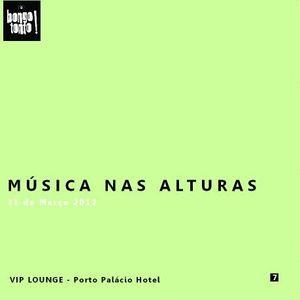Bongo Tonto! Música nas Alturas 7 - ( 31_03_2012)