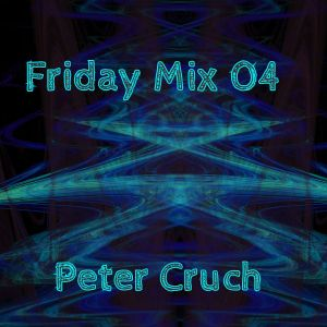 Friday Mix Peter Cruch 04