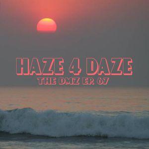 The DMZ Ep. 67 - Haze 4 Daze