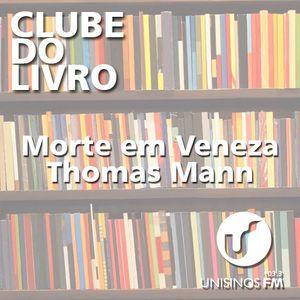 CLUBE DO LIVRO | Morte em Veneza | Thomas Mann