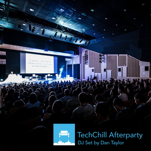 TechChill 2017 Afterparty - A DJ Mix by Dan Taylor