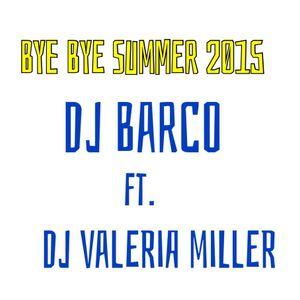 Mix Bye Bye Summer 2015 By Dj Barco & Dj Valeria Miller