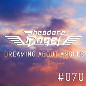 DAA070 - Dreaming About Angels 070 (#DAA070)