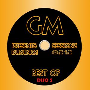Gabriel M - 0212 - Duminica @ Sessionz [BEST OF - Disc 5]