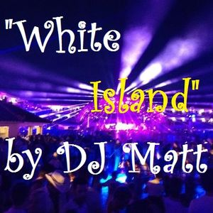 "Dj MATT @ ""White Island"" Live in +BASS"